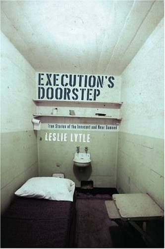 Execution's Doorstep: True Stories of the Innocent and Near Damned