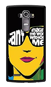 "Humor Gang Trendy Confident Girl Printed Designer Mobile Back Cover For ""LG G4"" (3D, Glossy, Premium Quality Snap On Case)"