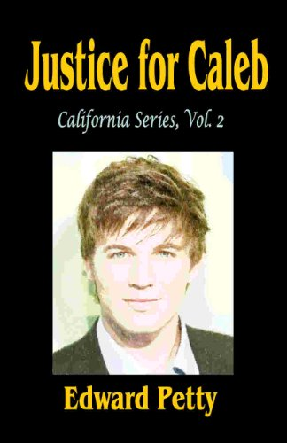 Book: Justice for Caleb (California Series) by Edward Petty