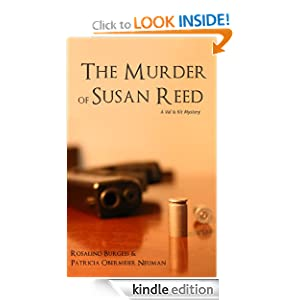 Free Kindle Book: The Murder of Susan Reed (The Val + Kit Mystery Series), by Patricia Obermeier Neuman, Rosalind Burgess. Publisher: Blake Oliver Publishing Company (June 9, 2012)