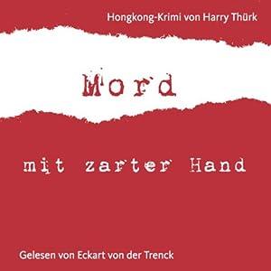 Mord mit zarter Hand Audiobook