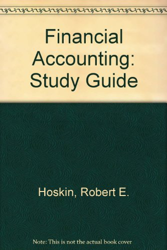 Financial Accounting, Study Guide: A User Perspective