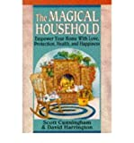 The Magical Household: Spells & Rituals for the Home (Llewellyn's Practical Magick Series) (0875421245) by Cunningham, Scott