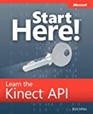 img - for Start Here! Learn the Kinect API book / textbook / text book