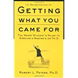 Getting What You Came For: The Smart Student's Guide to Earning an M.A. or a Ph.D. ~ Robert L. Peters