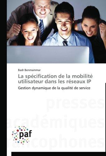 La spécification de la mobilité utilisateur dans les réseaux IP: Gestion dynamique de la qualité de service (French