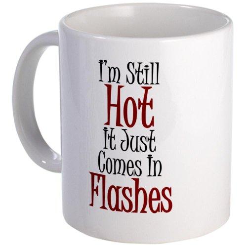 Hot Flashes Mug By Cafepress