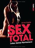 Sex Total: Lebe deine Fantasien!