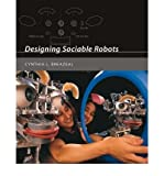 img - for [ DESIGNING SOCIABLE ROBOTS [WITH CDROM] (INTELLIGENT ROBOTS AND AUTONOMOUS AGENTS) ] By Breazeal, Cynthia L ( Author) 2004 [ Paperback ] book / textbook / text book
