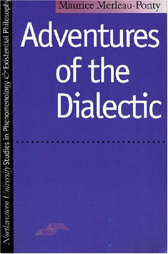 Adventures of the Dialectic (Studies in Phenomenology and Existential Philosophy)