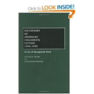Dictionary of American Children's Fiction, 1995-1999: Books of Recognized Merit by