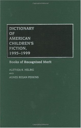 Dictionary of American Children's Fiction, 1995-1999: Books of Recognized Merit