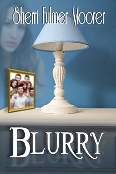 blurry - sherri fulmer moorer