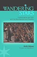 Wandering Stars. Contending for Faith with the New Apostles and Prophets.