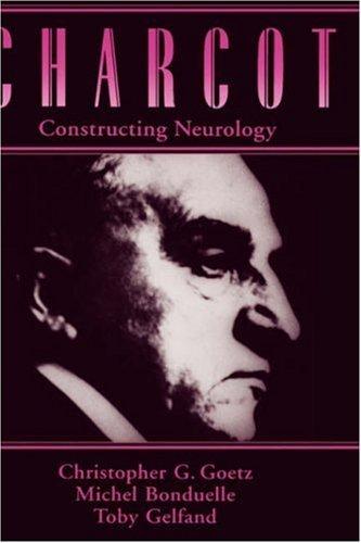 charcot-constructing-neurology-contemporary-neurology-hardcover-by-christopher-g-goetz-1995-11-02