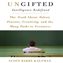 Ungifted: Intelligence Redefined (       UNABRIDGED) by Scott Barry Kaufman Narrated by Walter Dixon