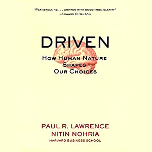 Driven: How Human Nature Shapes Our Choices | [Paul R. Lawrence, Nitin Nohria]