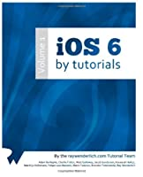 iOS 6 By Tutorials: Volume 1 and Volume 2