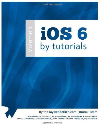 iOS 6 By Tutorials: Volume 1
