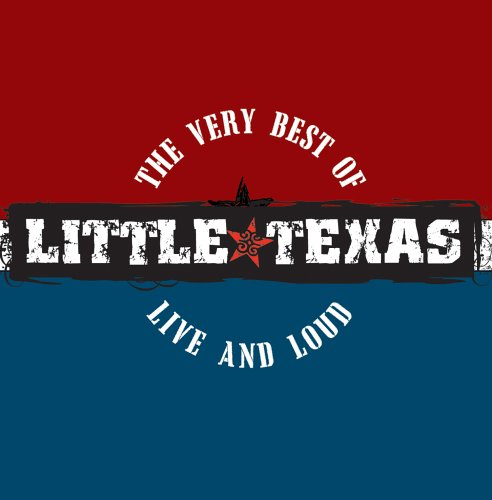 LITTLE TEXAS - Very Best of Little Texas: Live and Loud [Us Import] - Zortam Music