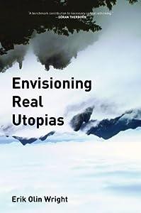 Envisioning Real Utopias - Erik Olin Wright