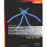 Microsoft� Windows� Communication Foundation Step by Step (Step by Step Developer) ~ John Sharp