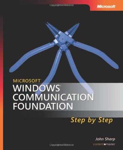Microsoft® Windows® Communication Foundation Step By Step (Step By Step Developer)