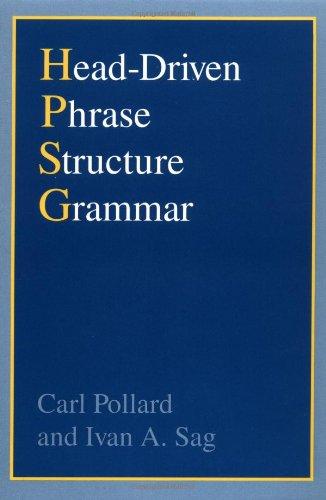 Head-Driven Phrase Structure Grammar (Studies in Contemporary Linguistics)