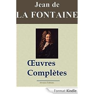 La Fontaine: Oeuvres complètes - Les 425 fables, contes et pièces de théâtre (Annoté)