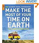 Make The Most Of Your Time On Earth:...