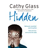 Hidden: Betrayed, Exploited and Forgotten. How One Boy Overcame the Odds.by Cathy Glass