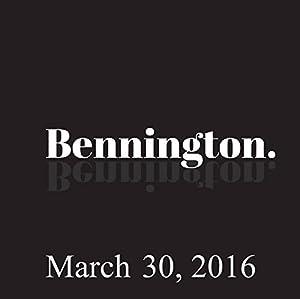 Bennington Archive, March 30, 2016 Radio/TV Program
