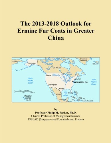 The 2013-2018 Outlook for Ermine Fur Coats in Greater China PDF