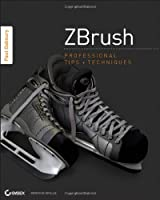 ZBrush Professional Tips and Techniques Front Cover