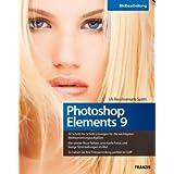 """Photoshop Elements 9 - 50 Schritt-f�r-Schritt-L�sungen f�r die wichtigsten Bildbearbeitungsaufgaben, nie wieder flaue Farben oder unscharfe Fotos, die eigene Fotosammlung perfekt im Griffvon """"Uli Ries"""""""