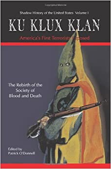 a history of the ku klux klan in united states of america Since its origins, the infamous ku klux klan has influenced the attitudes and views of many americans the kkk will forever be recognized as the largest political hate group in united states history.