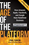 img - for The Age of the Platform( How Amazon Apple Facebook and Google Have Redefined Business)[AGE OF THE PLATFORM NEW/E][Paperback] book / textbook / text book