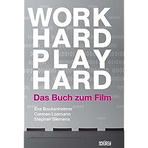 Work Hard Play Hard: Das Buch zum Film