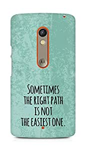 AMEZ the right path is not easy Back Cover For Motorola Moto X Play