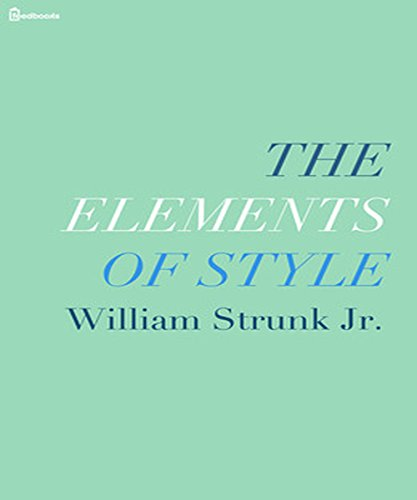 William Strunk Jr. - The Elements of Style (Illustrated)