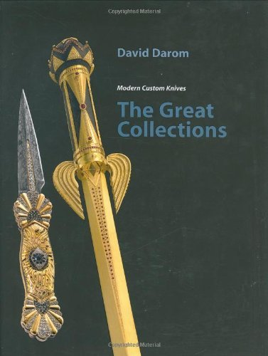 By David Darom The Great Collections: Modern Custom Knives [Hardcover]