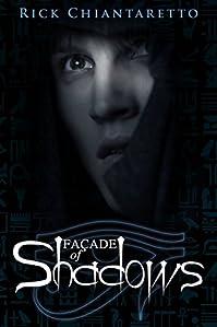 (FREE on 8/13) Facade Of Shadows by Rick Chiantaretto - http://eBooksHabit.com