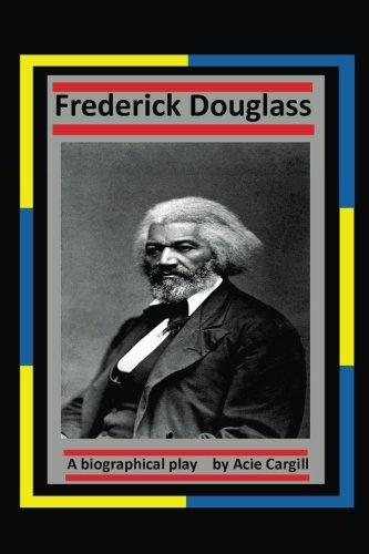 frederick-douglass-a-biographical-play