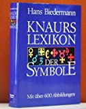 Knaurs Lexikon der Symbole (German Edition) (3426264005) by Hans Biedermann