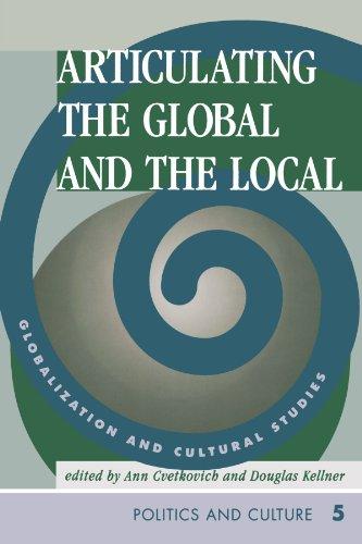 Articuler le Global et le Local : Mondialisation et études culturelles (Cultural Studies Series)