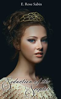(FREE on 7/14) Seduction Of The Scepter by E. Rose Sabin - http://eBooksHabit.com