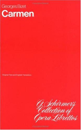 Carmen (Schirmer's Collection of Opera Librettos)