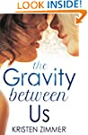 The Gravity Between Us (New Adult Con...