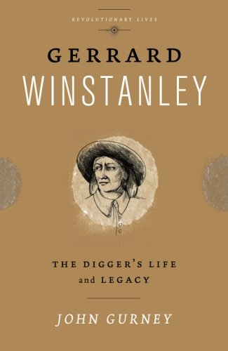 Gerrard Winstanley: The Digger's Life and Legacy (Revolutionary Lives)