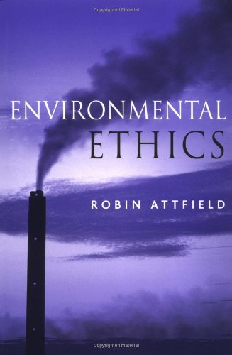 Environmental Ethics: An Overview for the Twenty-First...